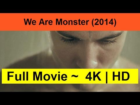"""We-Are-Monster--2014-""""-Online""""-Full""""&""""Length"""
