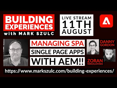 Episode 09 - Managing SPA (Single Page Apps) with AEM