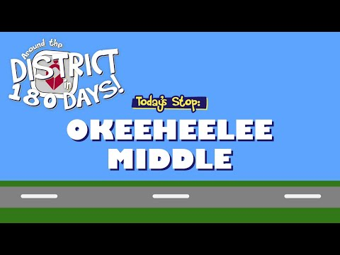 Around the District in 180 Days: Okeeheelee Middle School