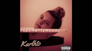 Karlhto - Traumatismenos (2020) [Full Album]