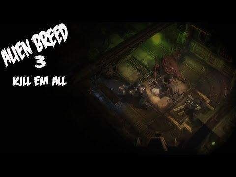 Alien Breed 3: Kill Them All! |
