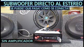 Se puede Conectar un Subwoofer directo al Estereo sin amplificador?