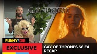 Gay Of Thrones S6 E4: Thrust Of The Stranger