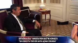 """DIŞİŞLERİ BAKANI ERTUĞRULOĞLU """"AMERİKA'NIN SESİ""""NE KONUŞTU"""