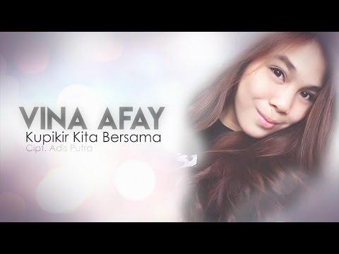 Vina Afay - Kupikir Kita Bersama (Official Video Lyric)
