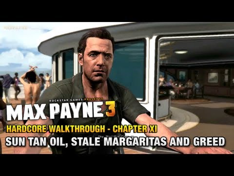 Max Payne 3 - Hardcore Walkthrough - Chapter 11 - Sun Tan Oil, Stale Margaritas and Greed