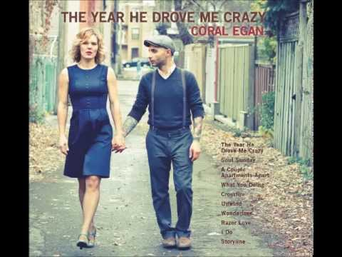 Coral Egan X The Year He Drove Me Crazy