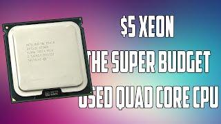 The $5 Used Quad Core Xeon Processor
