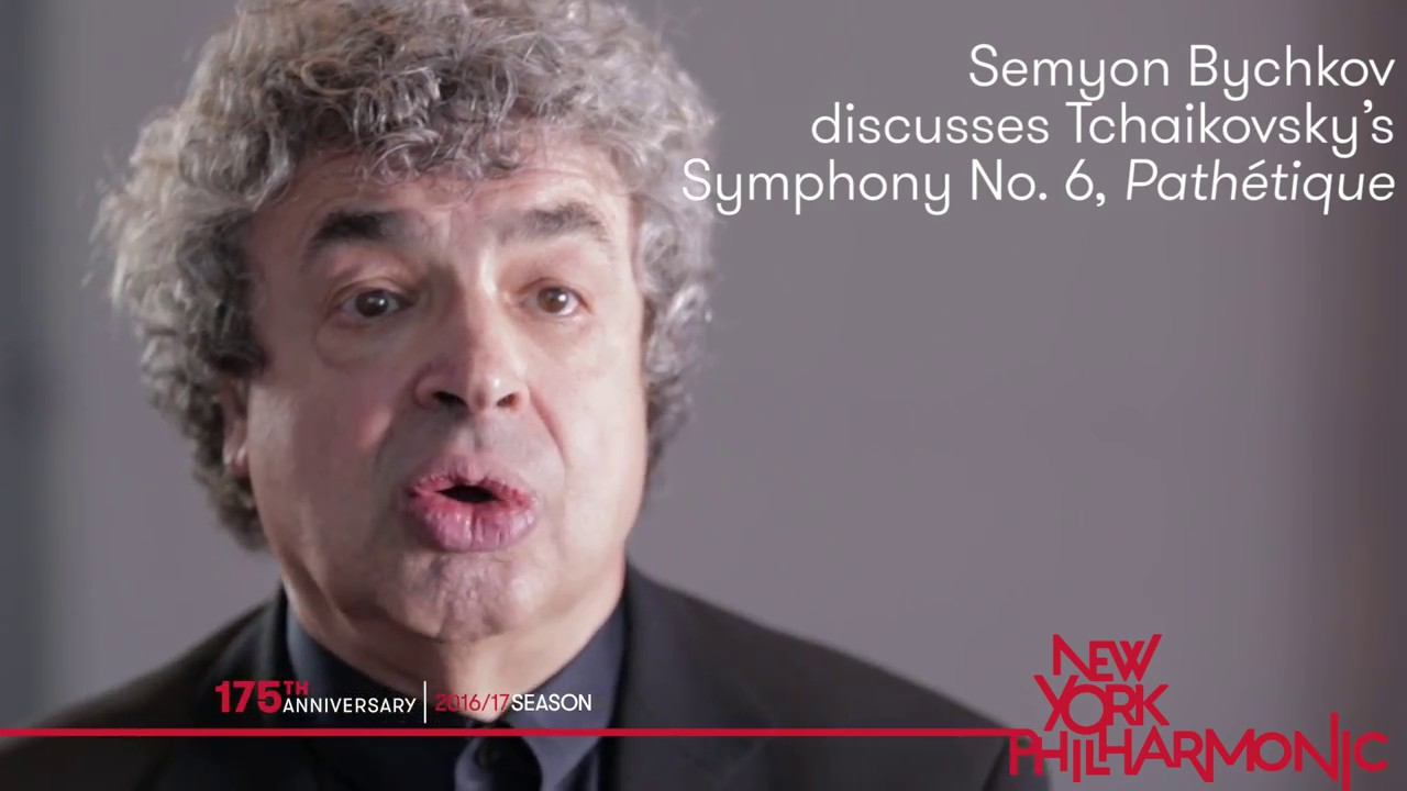 "Semyon Bychkov on Tchaikovsky's Symphony No. 6, ""Pathétique"""