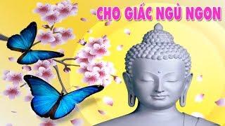 Nhạc Niệm Phật - Cho giấc ngủ ngon - Ngủ sâu  rất hay - Nam Mô A Di Đà Phật