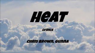Chris Brown - Heat (Lyrics) ft. Gunna (Indigo Season)