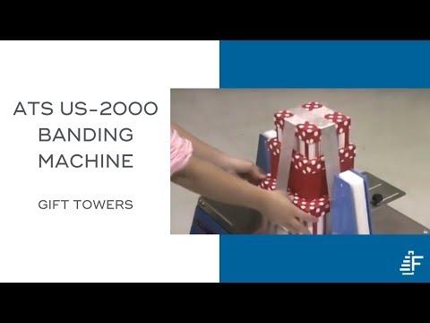 Gift Tower US 2000 LD Banding Machine