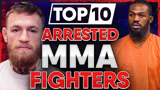 10 MMA Fighters Who Have Been Arrested