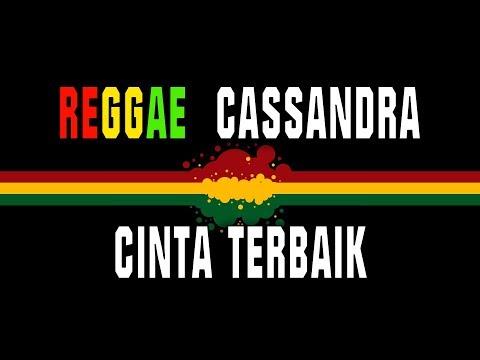 Download Cassandra - cinta terbaik Reggae Mp4 baru