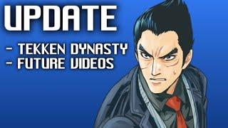 Updates on Tekken Dynasty and Future Videos.