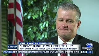 Weld County DA: 'I don't think [Chris Watts] will ever tell us' why