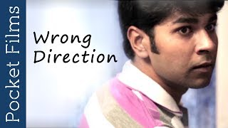 Wrong Direction - Hindi Short Film