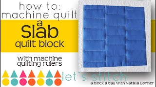 How To- Machine Quilt a Slab Quilt Block- With Natalia Bonner- Let's Stitch A Block A Day- Day 51
