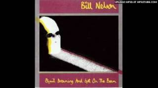 Bill Nelson - Quit Dreaming And Get On The Beam