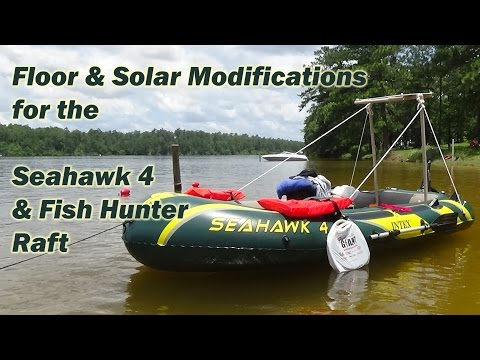 Intex Seahawk 4 & Sevylor Fish Hunter 280 Raft - Floor and Solar Modificatons