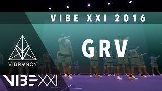GRV | VIBE XXI 2016 [@VIBRVNCY 4K Front Row 2.0] @grvdnc #VIBEXXI