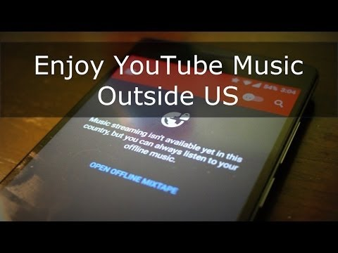 How to Get YouTube Music Outside US on Android