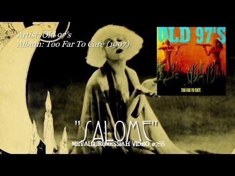 Salome - Old 97's (1997) Remastered Audio & 1080p HD Video ~MetalGuruMessiah~