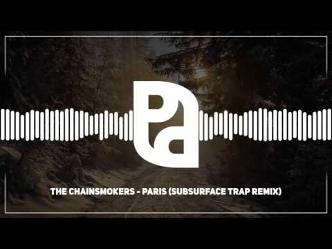 The Chainsmokers - Paris (Subsurface Trap Remix)