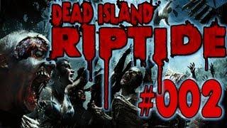 Dead Island Riptide gameplay walkthrough [PC/Deutsch] #002 - Ein bisschen Sam B schadet nie