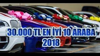 30000 TL ile alınabilecek EN İYİ 10 2.EL ARABA - 2018 - En Ucuz En İyi Otomobil Listesi