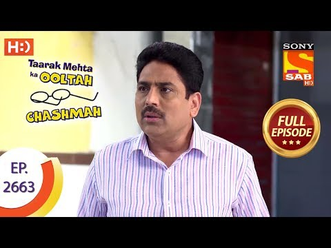Taarak Mehta Ka Ooltah Chashmah - Ep 2663 - Full Episode - 8th February, 2019