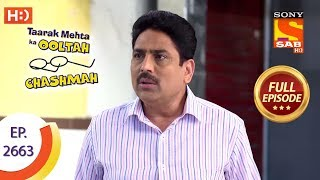 Taarak Mehta Ka Ooltah Chashmah - Ep 2663 - Full Episode - 8th February, 2019
