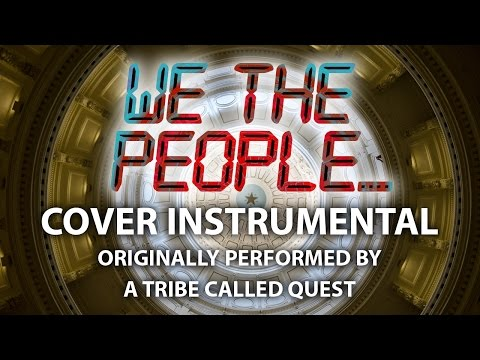 We The People.... (Cover Instrumental) [In the Style of A Tribe Called Quest]