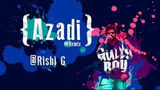 Azadi Remix | Divine | Dub Sharma | Ranveer Singh | Rishi G | Gully Boy
