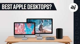 What is the best Apple desktop in 2019?!