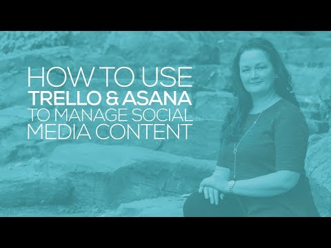 How to use Trello and Asana to manage Social Media Content