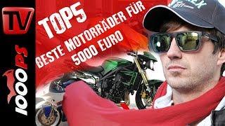 Top 5 - Beste Motorräder für 5000 Euro - Kaufempfehlung Gebrauchtberatung Motorrad