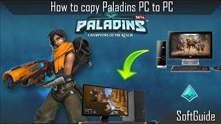 How To Copy Paladins PC to PC