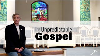 The Unpredictable Gospel