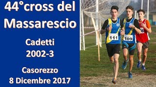 Casorezzo 2000m cadetti 2002 44°Cross del Massarescio 8 Dicembre 2017