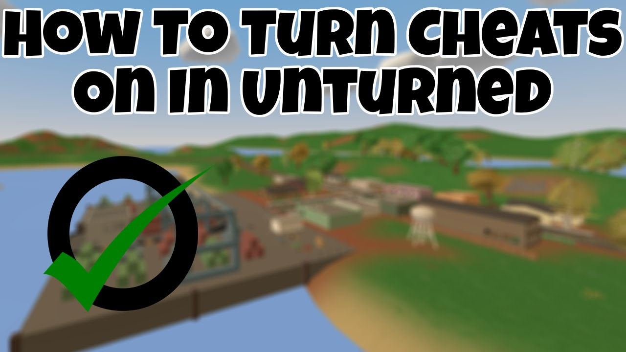 How To Turn Cheats On In Unturned (For Spawning In Items)
