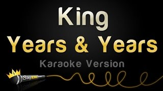 Years & Years - King (Karaoke Version)