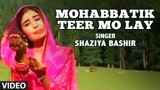 Mohabbatik Teer Mo Lay (Kashmiri Video Song) - Dilbar Album - Shaziya Bashir