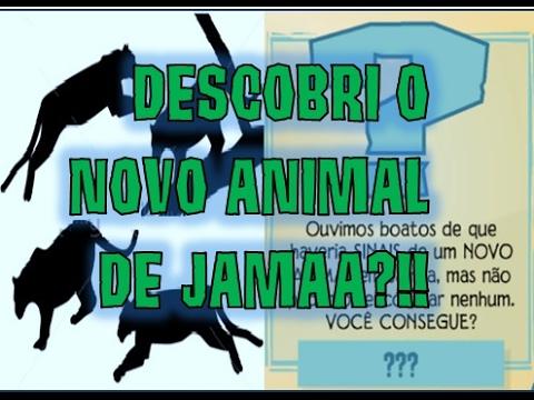 DESCOBRI QUAL O NOVO ANIMAL DE JAMAA?!!