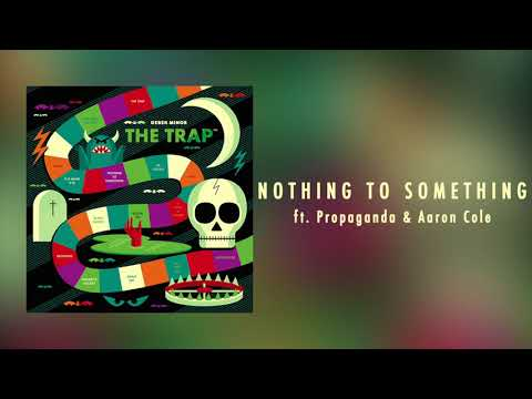Derek Minor - Nothing To Something ft. Propaganda & Aaron Cole