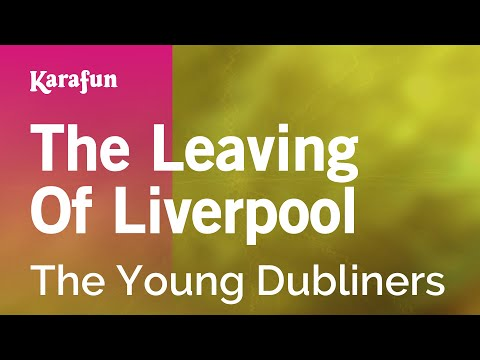 Karaoke The Leaving Of Liverpool - The Young Dubliners *