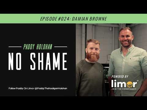 Limor No Shame podcast Paddy Holohan episode #024 - Damian Browne