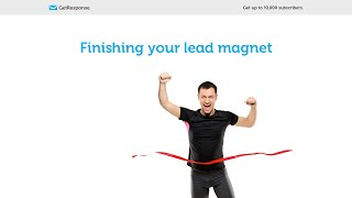 Finishing your lead magnet.