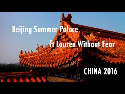 TRAVEL VLOG CHINA: Beijing Summer Palace ft Lauren Without Fear // 中国旅行记:北京颐和园