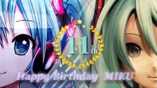 Happy Birthday to MIKU!! 2018 / 11th Anniversary
